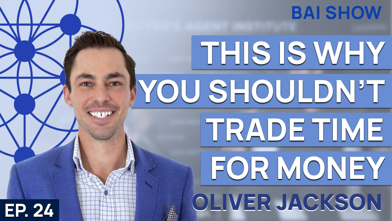 Buyer's Agent Oliver Jackson on why you shouldn't trade time for money