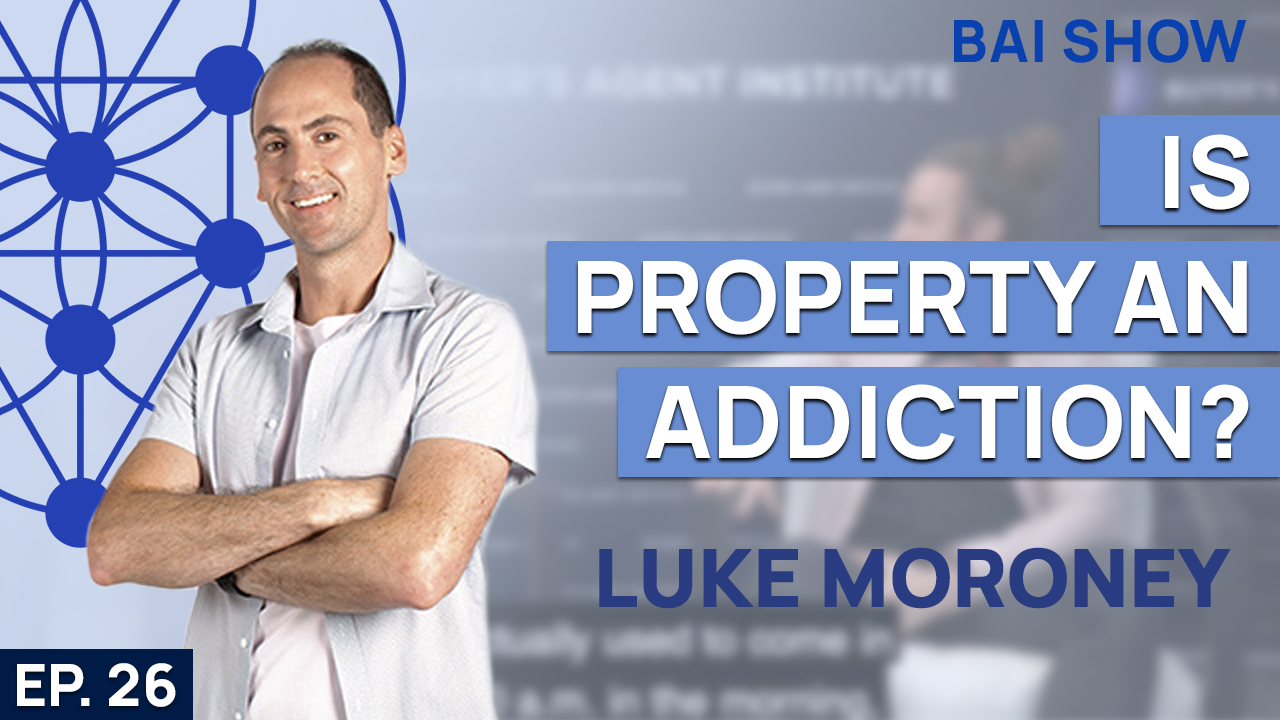 Buyer's Agent Luke Moroney on whether property is an addiction