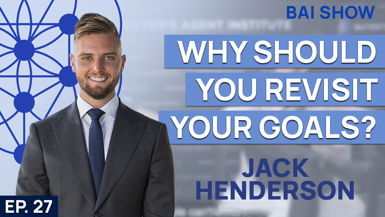 Buyer's Agent Jack Henderson on why you should revisit your goals