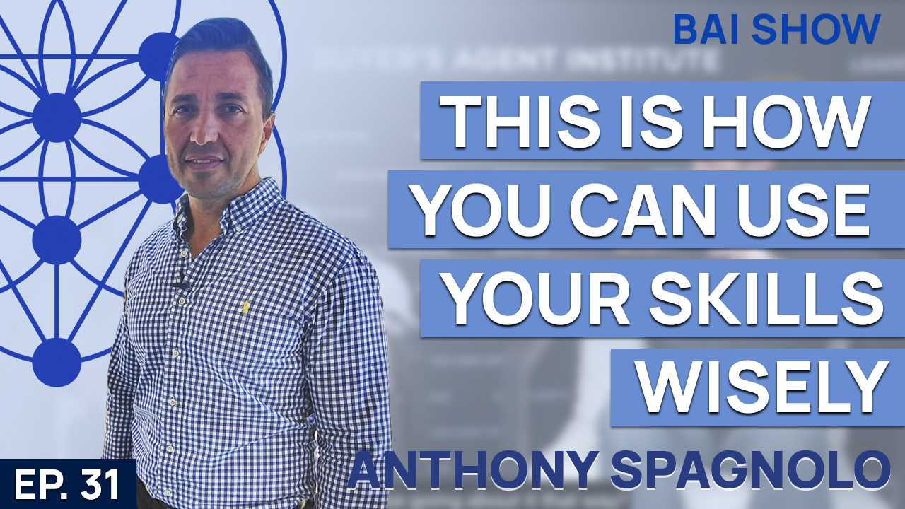 Buyer's Agent Anthony Spagnolo on this is how you can use your skills wisely