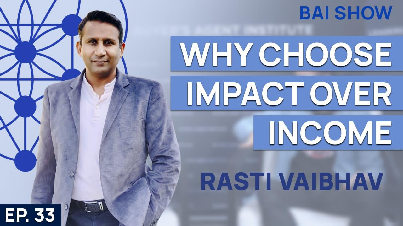 Buyer's Agent Rasti Vaishav on why choose impact over income