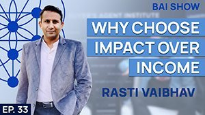 Buyer's Agent Rasti Vaibhav on why choose impact over income