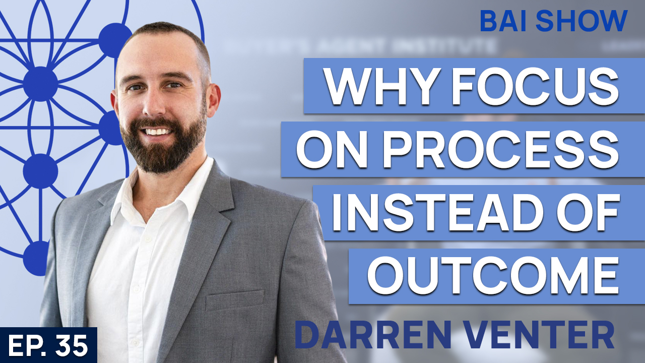 Buyer's Agent Darren Venter on why focus on process instead of outcome