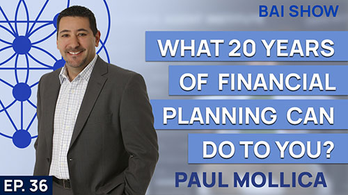 Buyer's Agent Paul Mollica on what 20 years of financial planning can do to you