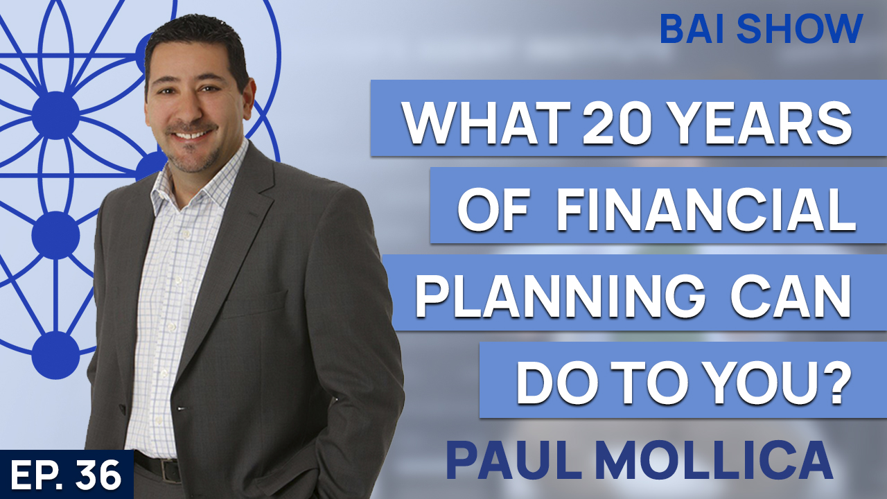 Buyer's Agent Paul Mollica on what 20 years of financial planning can do to you?