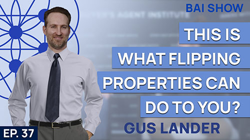 Buyer's Agent Gus Lander on what flipping properties can do to you